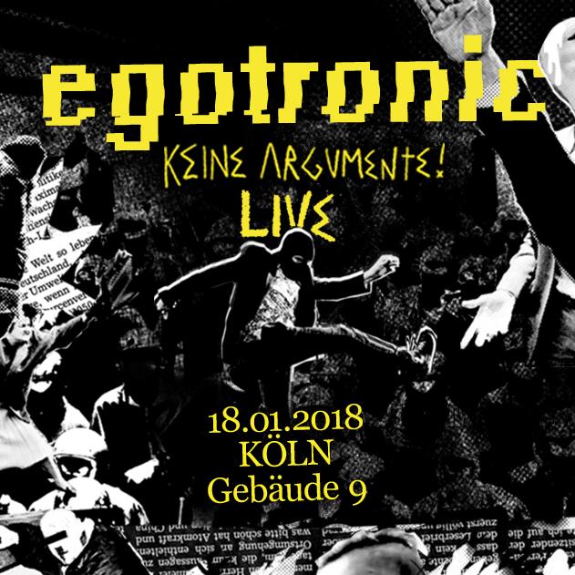 Preview: Egotronic | Köln | Gebäude 9