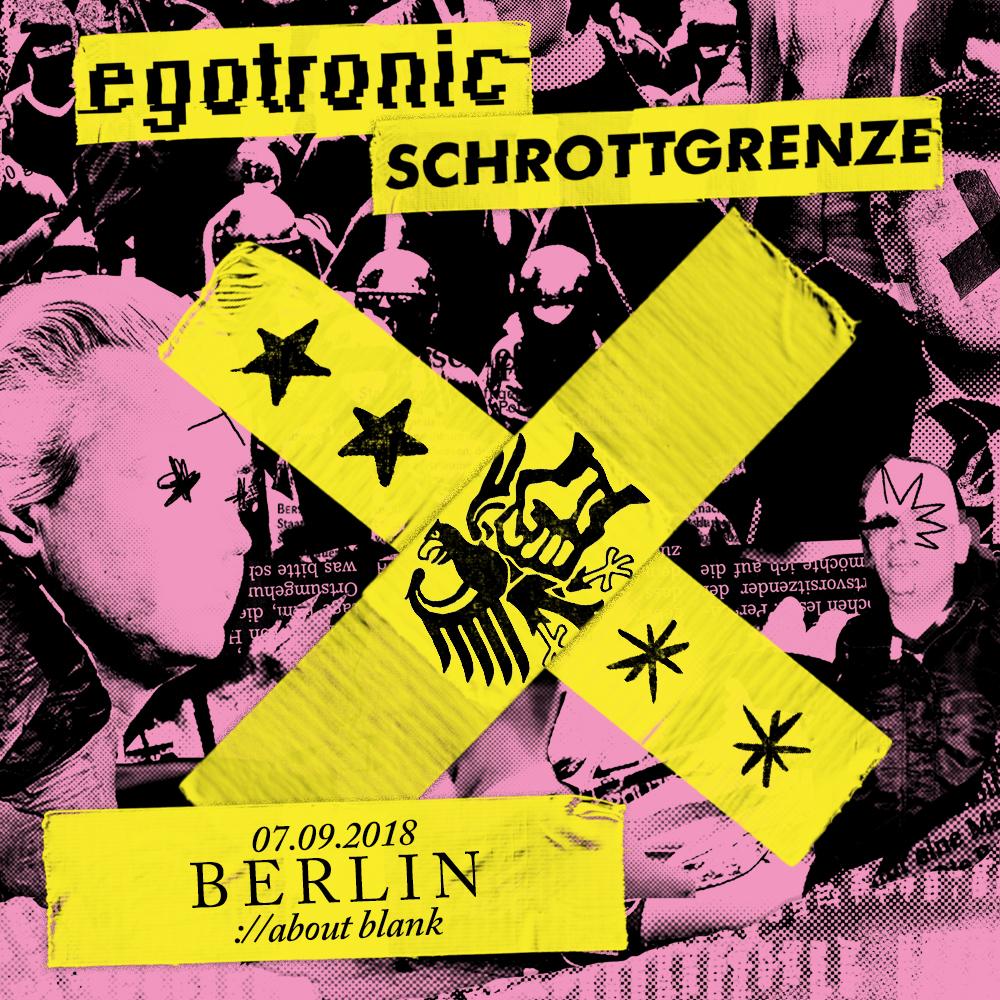 Preview: Egotronic + Schrottgrenze <3