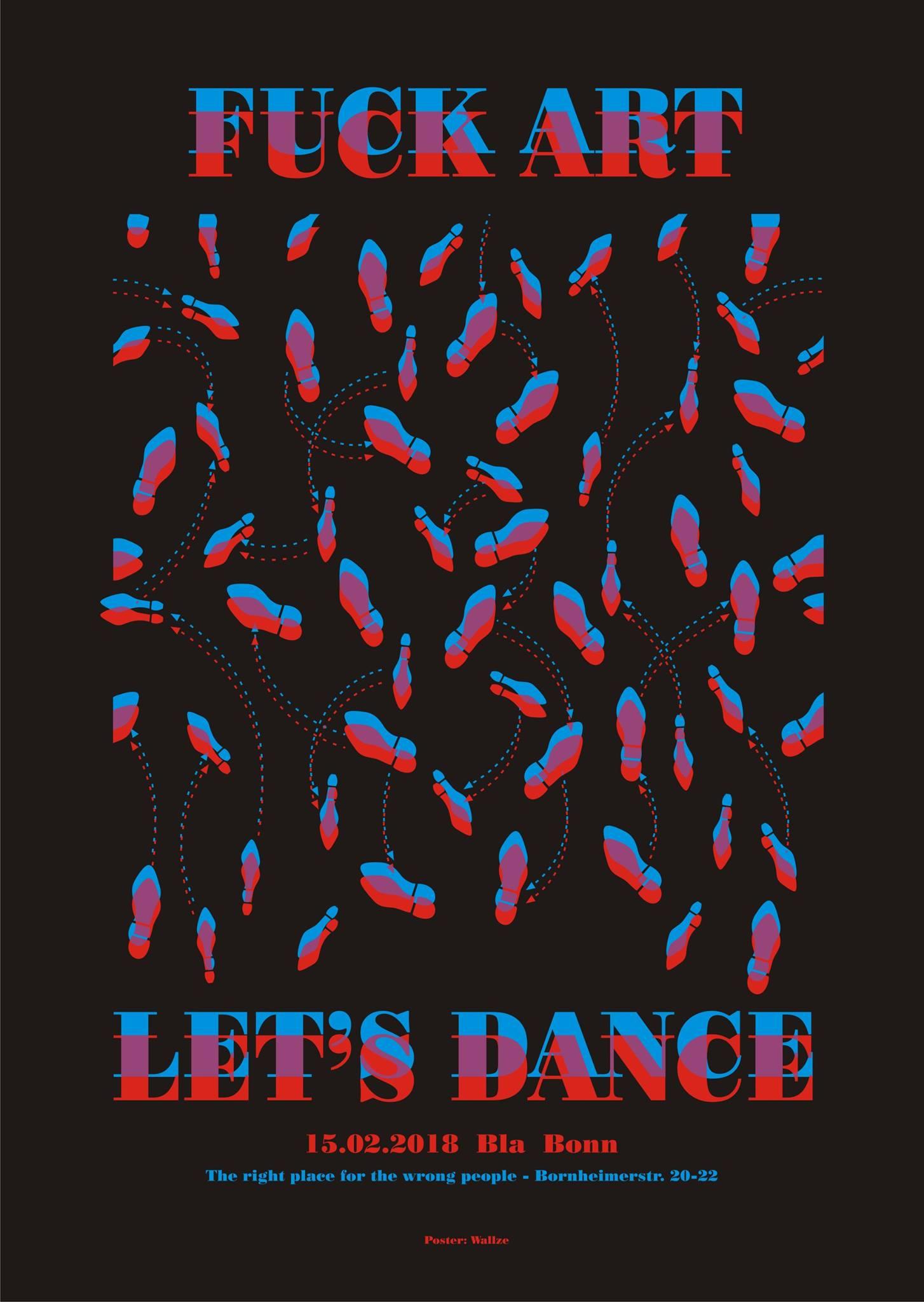 Preview: Fuck Art, Let's Dance! 15.02.18 BLA